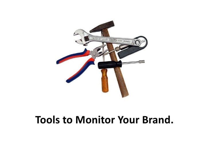 Tools to Monitor Your Brand.<br />