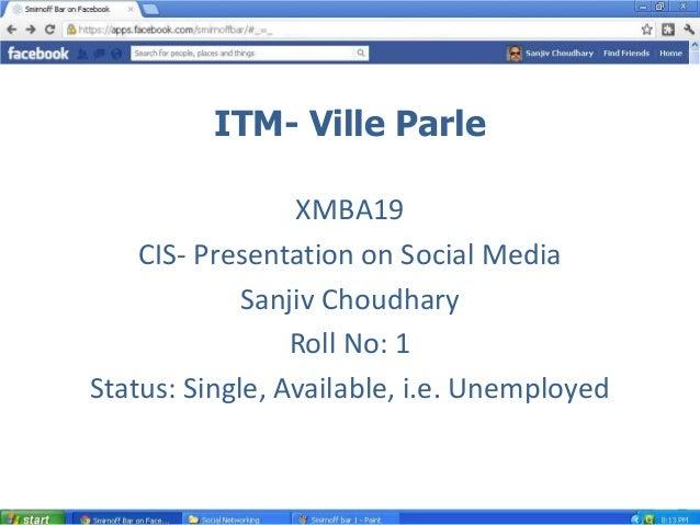 ITM- Ville Parle                 XMBA19    CIS- Presentation on Social Media             Sanjiv Choudhary                 ...