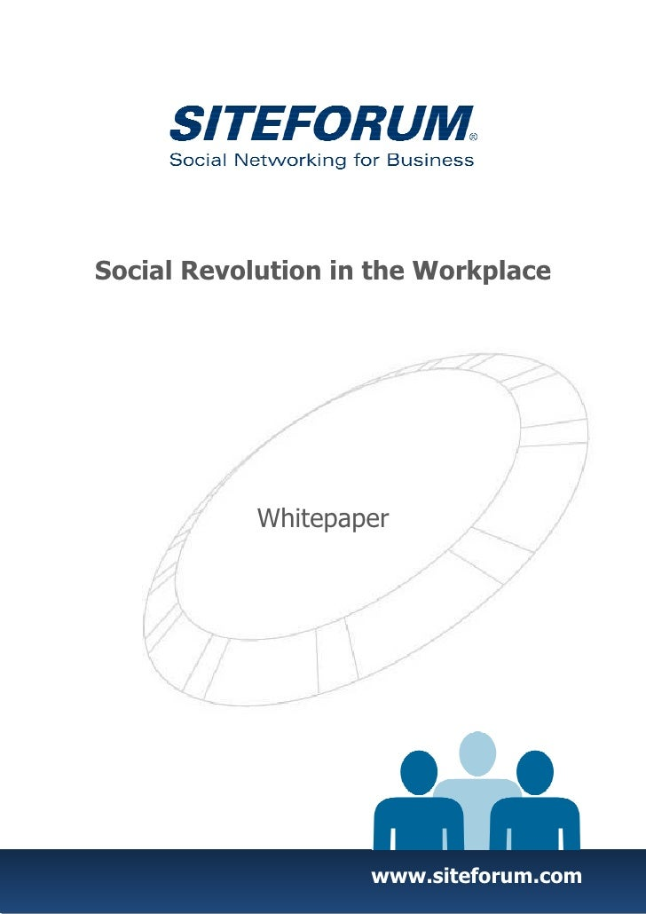 Social Revolution in the Workplace                 Whitepaper                         www.siteforum.com
