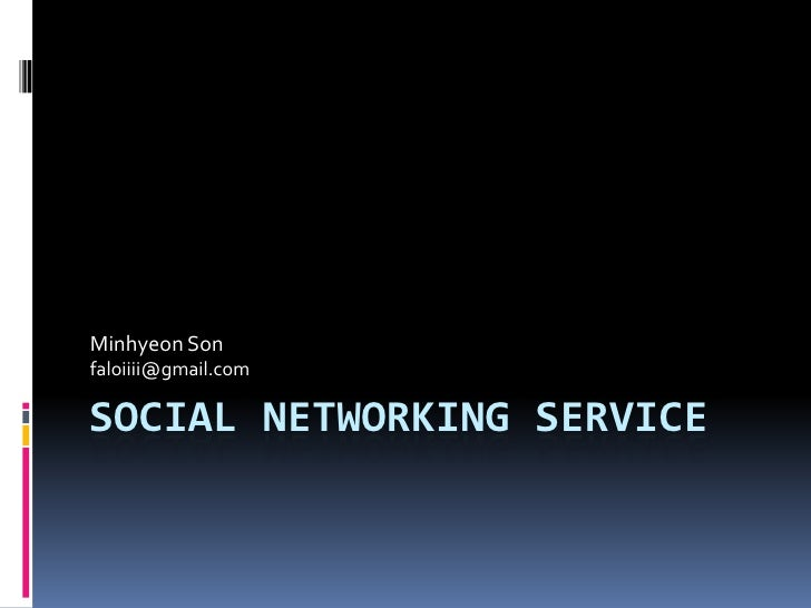 Social Networking Service<br />Minhyeon Son<br />faloiiii@gmail.com<br />