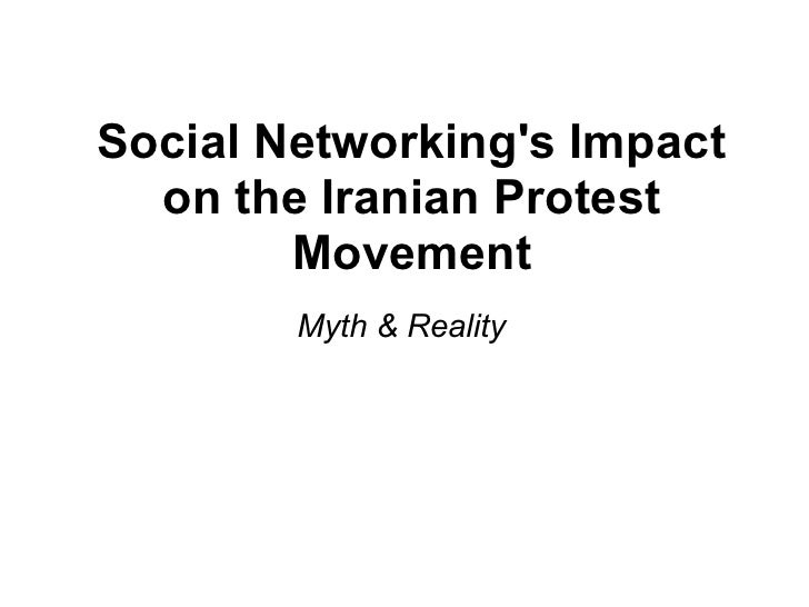 Social Networking's Impact   on the Iranian Protest         Movement         Myth & Reality