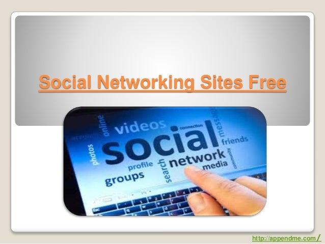 Social Networking Sites Free http://appendme.com/