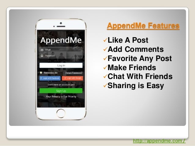AppendMe Features Like A Post Add Comments Favorite Any Post Make Friends Chat With Friends Sharing is Easy http://a...