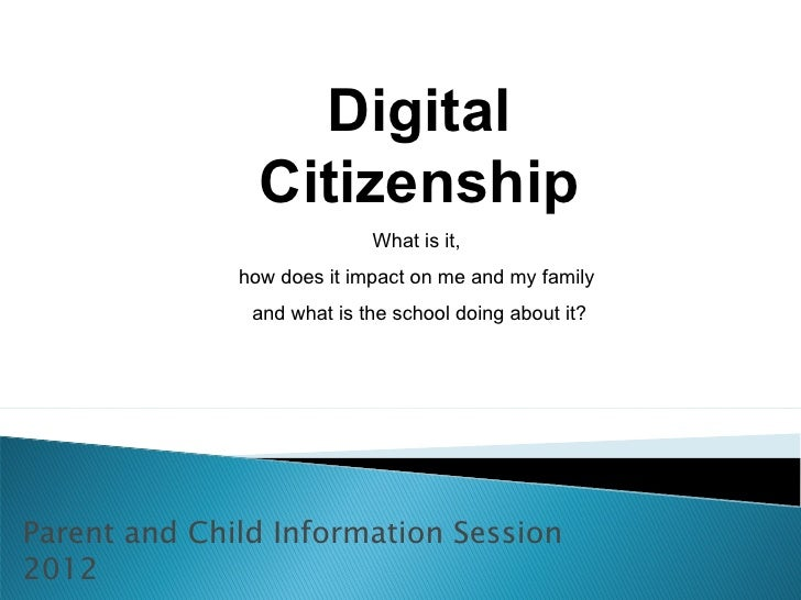 Digital                Citizenship                            What is it,              how does it impact on me and my fam...