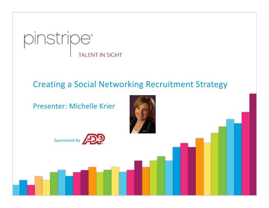 CreatingaSocialNetworkingRecruitmentStrategy  Presenter:MichelleKrier          Sponsoredby