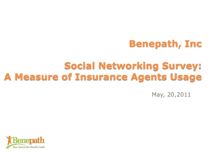 Benepath, Inc Social Networking Survey: A Measure of Insurance Agents Usage<br />May, 20,2011<br />