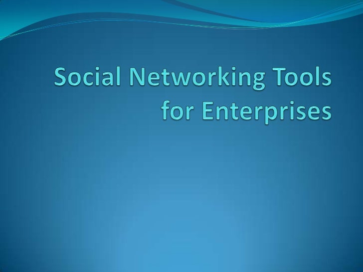Social Networking Tools for Enterprises<br />