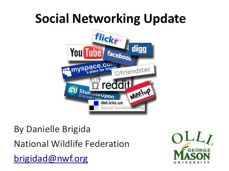 Social Networking UpdateBy Danielle BrigidaNational Wildlife Federationbrigidad@nwf.org