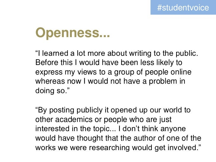 """#studentvoiceOpenness...""""I learned a lot more about writing to the public.Before this I would have been less likely toexpr..."""