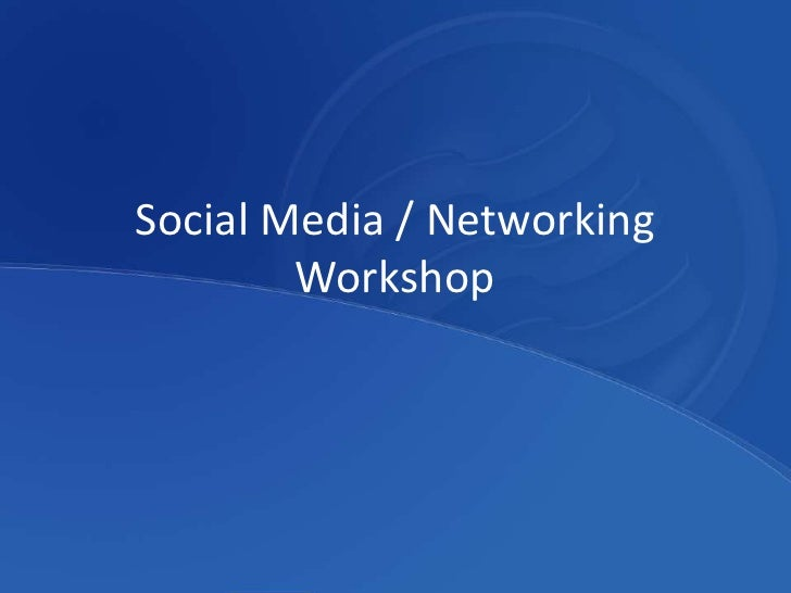 Social Media / Networking Workshop<br />