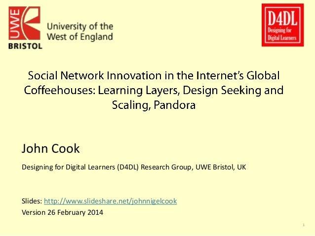John Cook Designing for Digital Learners (D4DL) Research Group, UWE Bristol, UK  Slides: http://www.slideshare.net/johnnig...