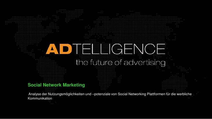 Social Network Marketing Analyse der Nutzungsmöglichkeiten und –potenziale von Social Networking Plattformen für die werbl...
