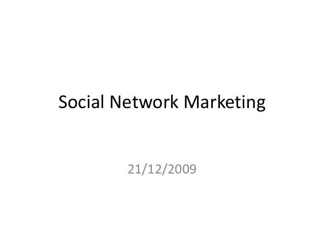 Social Network Marketing       21/12/2009