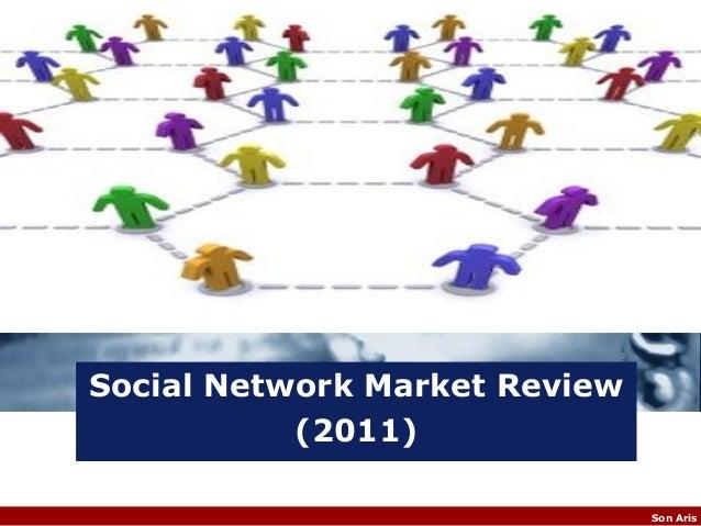 CompanyLOGO     Social Network Market Review                (2011)                                    Son Aris