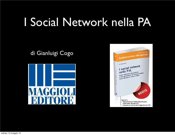 I Social Network nella PA                       di Gianluigi Cogosabato 12 maggio 12