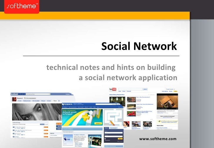 Social Network technical notes and hints on building  a social network application www.softheme.com