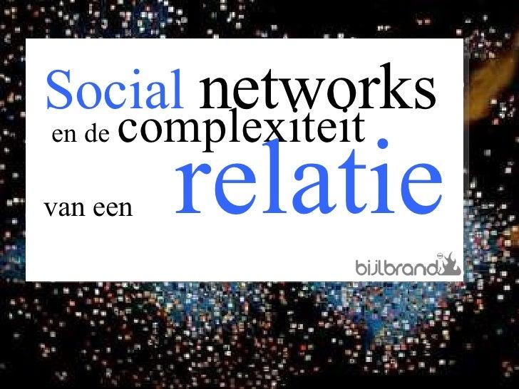 Social  networks en de  complexiteit  van een  relatie