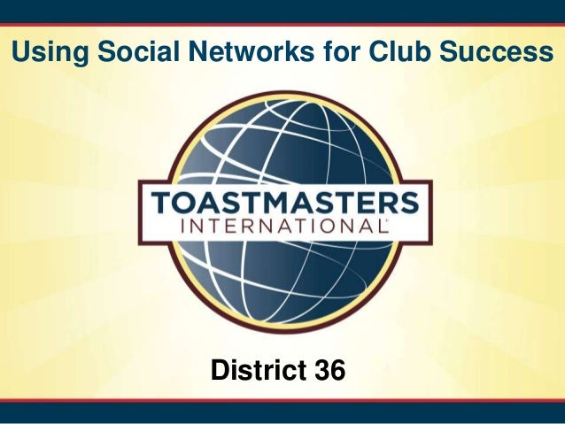 Using Social Networks for Club Success             District 36