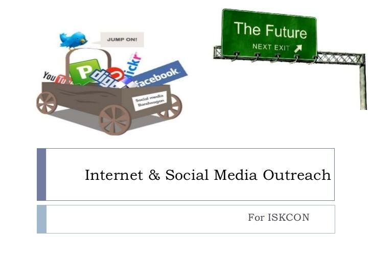Internet & Social Media Outreach                     For ISKCON