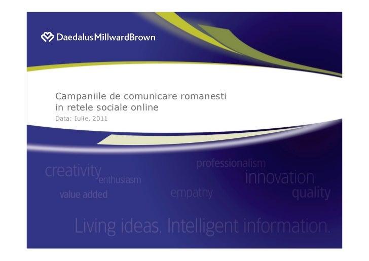 Campaniile de comunicare romanestiin retele sociale onlineData: Iulie, 2011