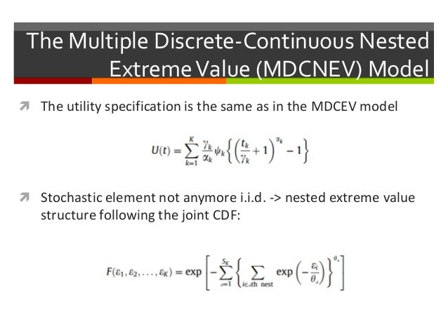 The Multiple Discrete-Continuous Nested ExtremeValue (MDCNEV) Model  The utility specification is the same as in the MDCE...