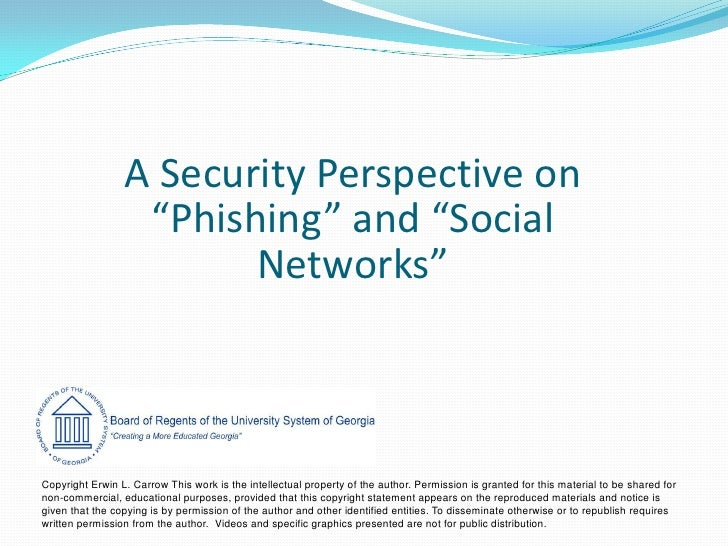 "A Security Perspective on                   ""Phishing"" and ""Social                         Networks""    Copyright Erwin L...."