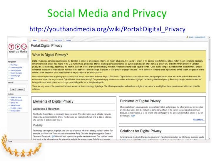 Social Media and Privacy   http://youthandmedia.org/wiki/Portal:Digital_Privacy