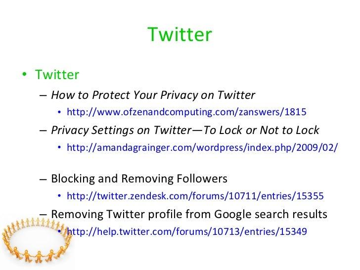 Twitter <ul><li>Twitter </li></ul><ul><ul><li>How to Protect Your Privacy on Twitter </li></ul></ul><ul><ul><ul><li>http:/...