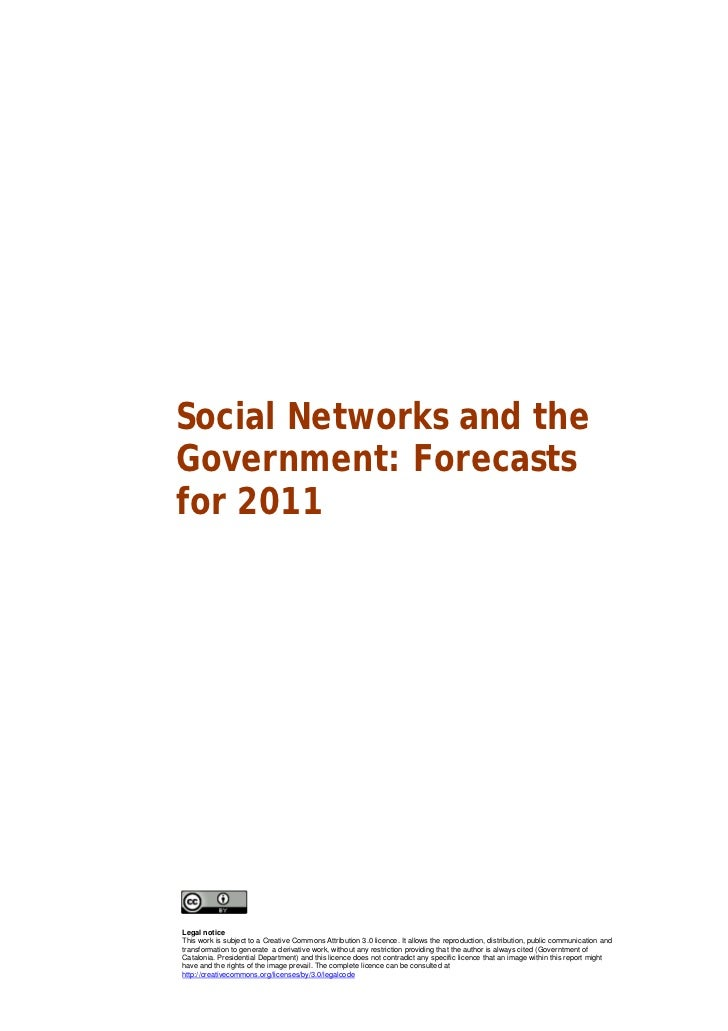 Social Networks and theGovernment: Forecastsfor 2011Legal noticeThis work is subject to a Creative Commons Attribution 3.0...