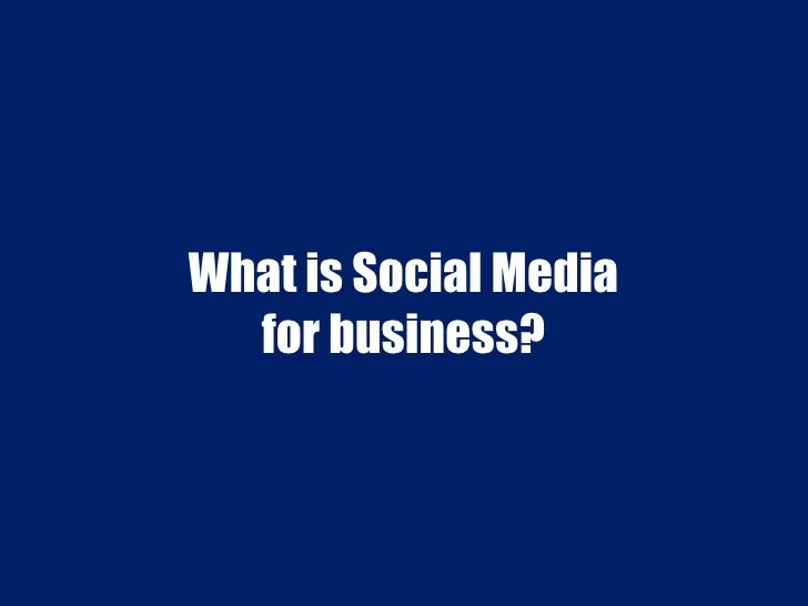 What is Social Media for business?