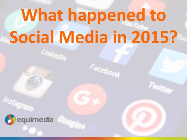 What happened to Social Media in 2015?