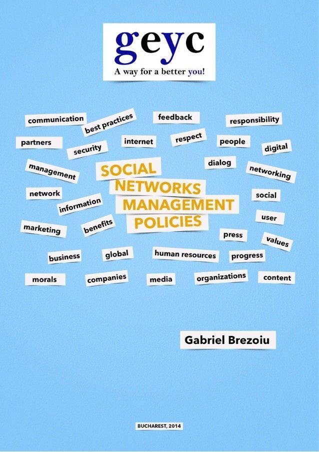 2 Author: Gabriel BREZOIU Social networks management policies Illustrations: Robert TURCULEŢ DTP: Robert TURCULEŢ Translat...
