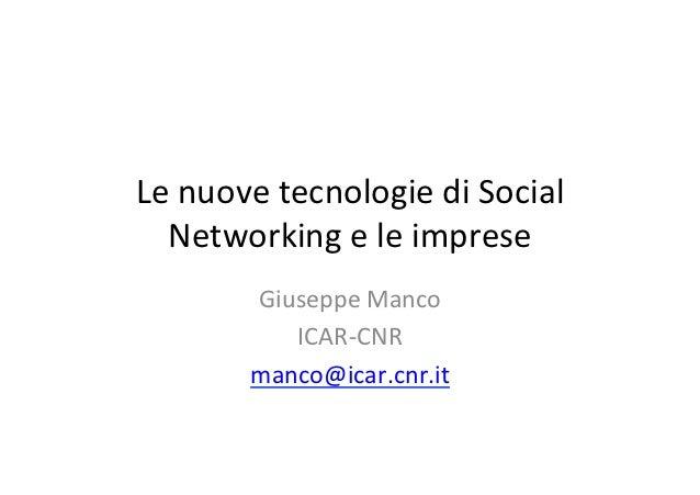 Le nuove tecnologie di Social   Networking e le imprese            Giuseppe Manco               ICAR...