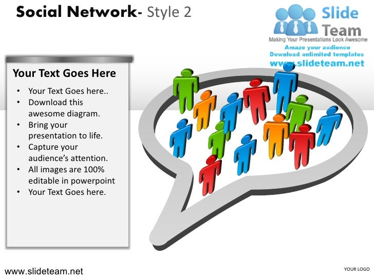 Social Network- Style 2 Your Text Goes Here  • Your Text Goes here..  • Download this    awesome diagram.  • Bring your   ...