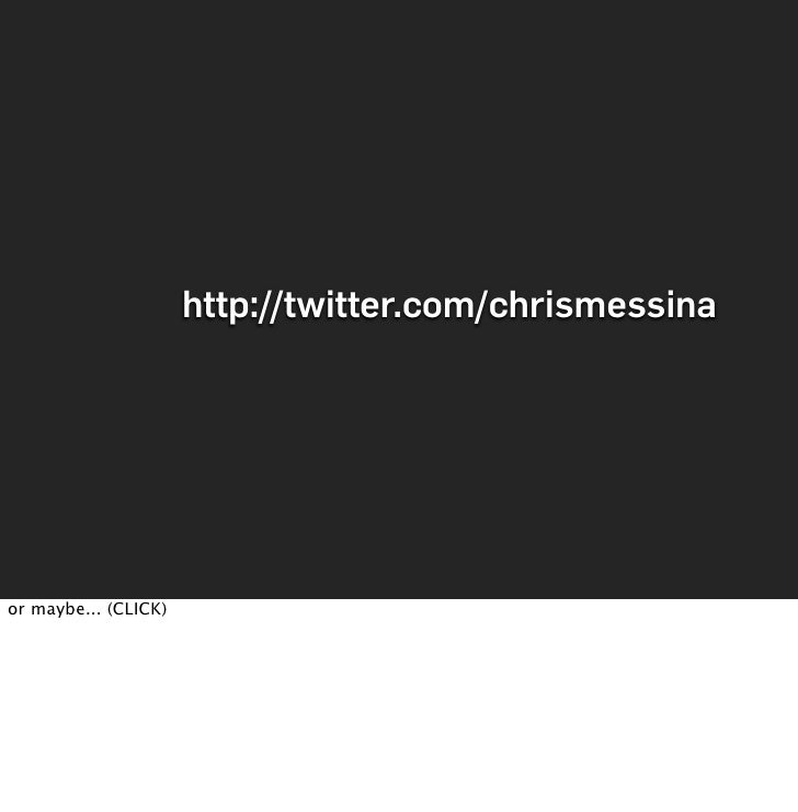 http://twitter.com/chrismessina     or maybe... (CLICK)