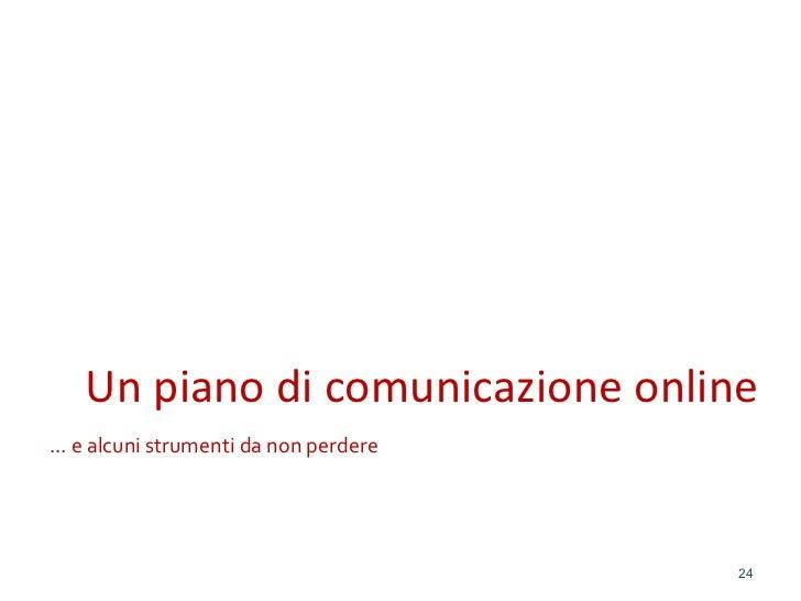 Un piano di comunicazione online... e alcuni strumenti da non perdere                                        24