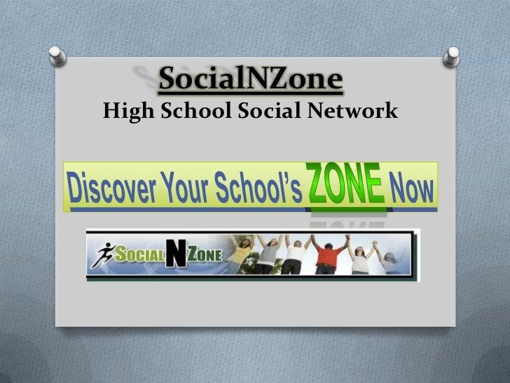 SocialNZoneHigh School Social Network<br />Discover Your School'sZONENow<br />