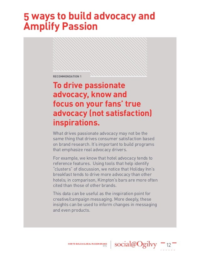 12HOW TO BUILD A GLOBAL PASSION BRAND 2013 RECOMMENDATION 1 To drive passionate advocacy, know and focus on your fans' tru...