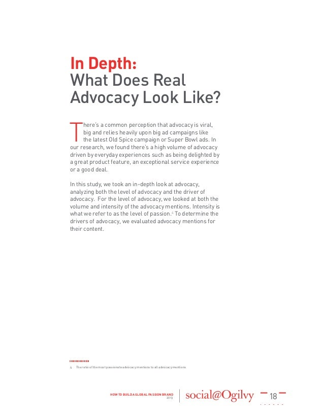 18HOW TO BUILD A GLOBAL PASSION BRAND 2013 In Depth: What Does Real Advocacy Look Like? T here's a common perception that ...