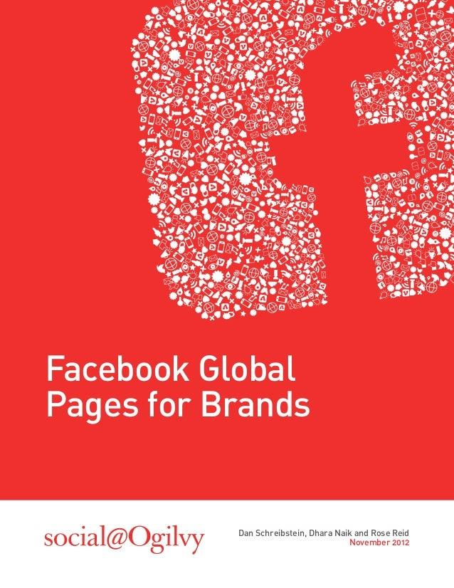Facebook GlobalPages for Brands           Dan Schreibstein, Dhara Naik and Rose Reid                                      ...