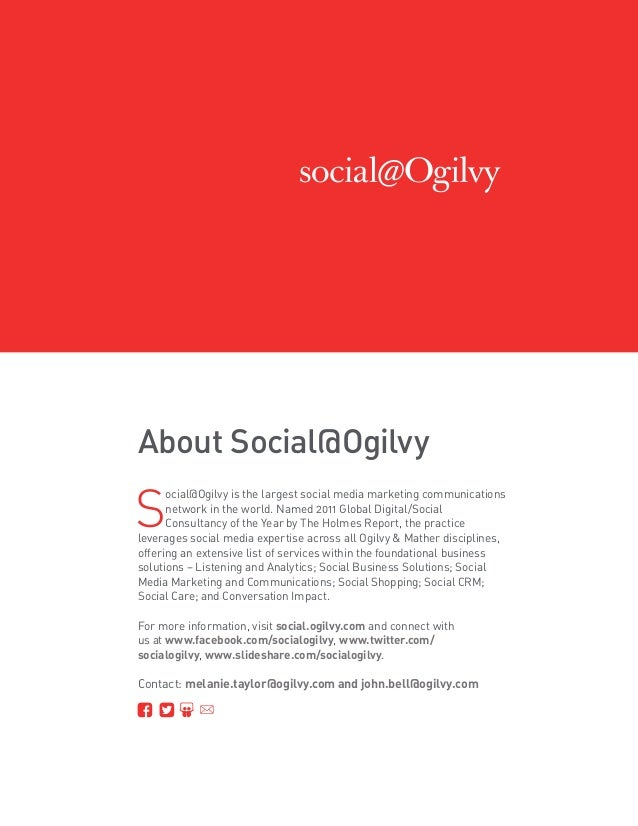 About Social@OgilvyS      ocial@Ogilvy is the largest social mediamarketingcommunications      network in the world. Nam...