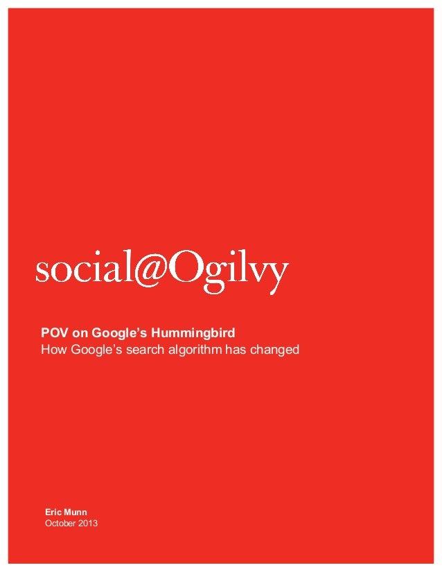 POV on Google's Hummingbird How Google's search algorithm has changed  Eric Munn October 2013