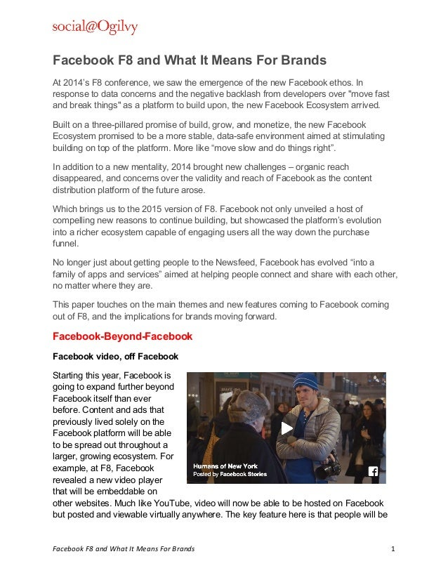 ! Facebook(F8(and(What(It(Means(For(Brands( 1! Facebook F8 and What It Means For Brands At 2014's F8 conference, we saw th...