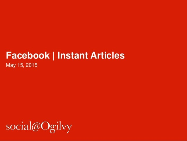 Facebook | Instant Articles May 15, 2015