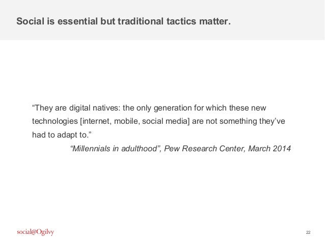 """22 """"They are digital natives: the only generation for which these new technologies [internet, mobile, social media] are no..."""