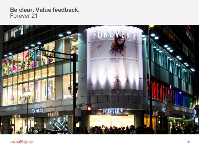27 Be clear. Value feedback. Forever 21