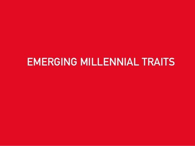 EMERGING MILLENNIAL TRAITS