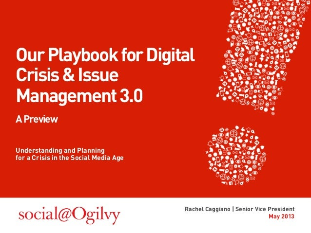 OurPlaybookforDigitalCrisis&IssueManagement3.0APreviewUnderstanding and Planningfor a Crisis in the Social Media AgeRachel...