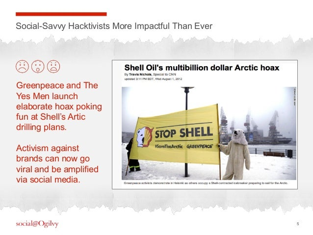 5Social-Savvy Hacktivists More Impactful Than EverGreenpeace and TheYes Men launchelaborate hoax pokingfun at Shell's Arti...
