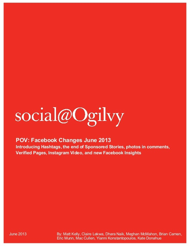 POV: Facebook Changes June 2013Introducing Hashtags, the end of Sponsored Stories, photos in comments,Verified Pages, Inst...